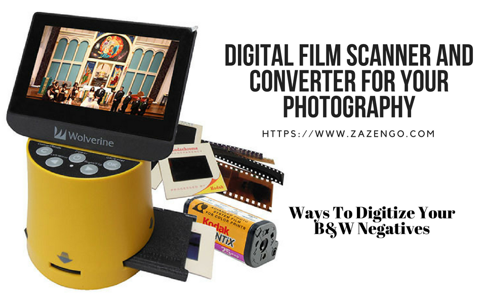 Best Digital Film Scanner And Converter-Ways To Digitize Your B&W Negatives