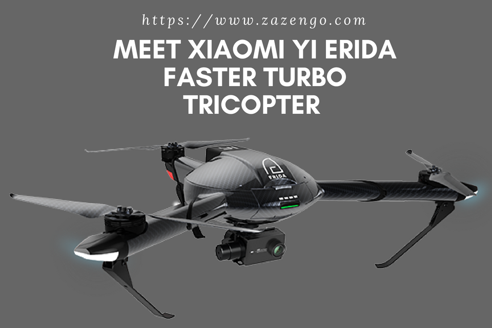 Meet Xiaomi Yi Erida Faster Turbo Tricopter Drone with Aerial 4K camera …