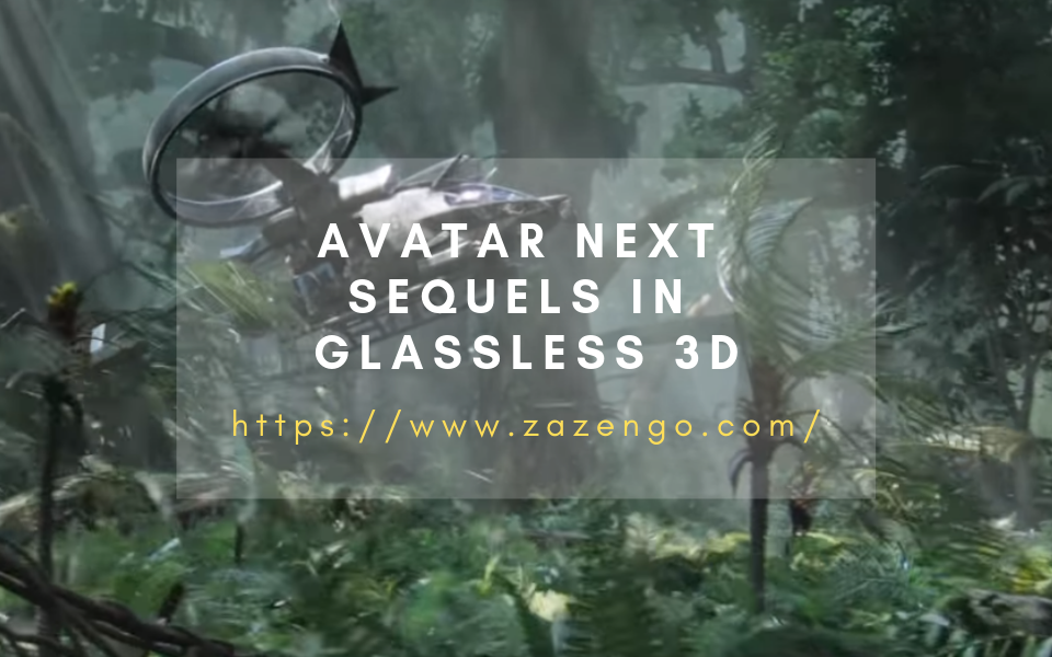 Watch Sci-Fi Avatar Next Sequels In Glassless 3D