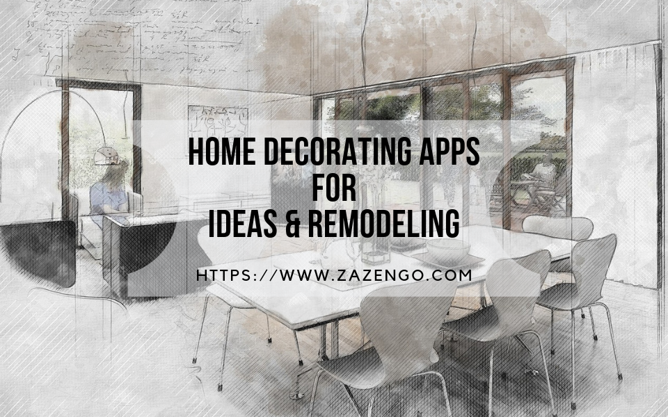 4 Best Home Decorating Apps For Ideas & Remodeling