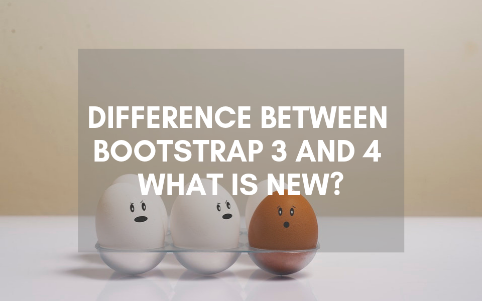 difference between bootstrap 3 and 4