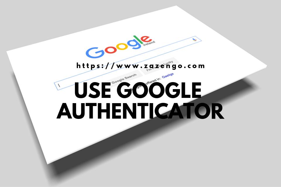 Use Google Authenticator