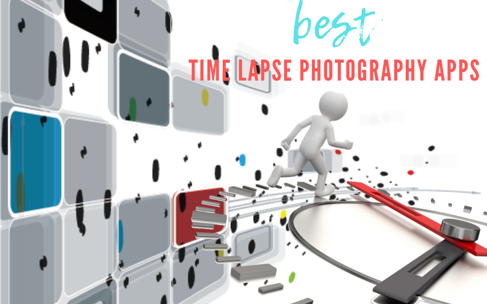7 Best Time Lapse Apps for Aspiring Photographers