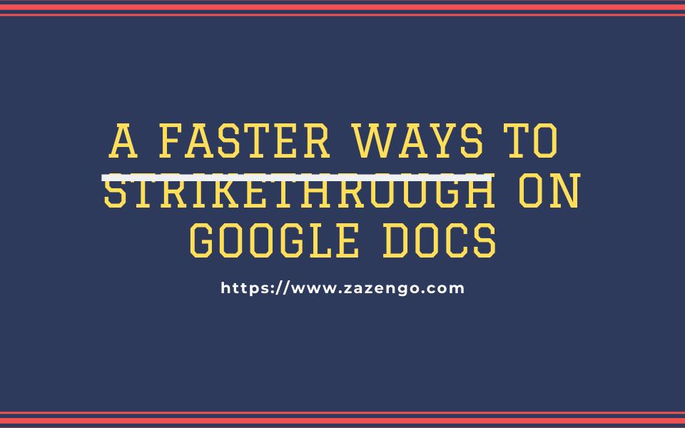 A faster Ways to strikethrough on Google Docs
