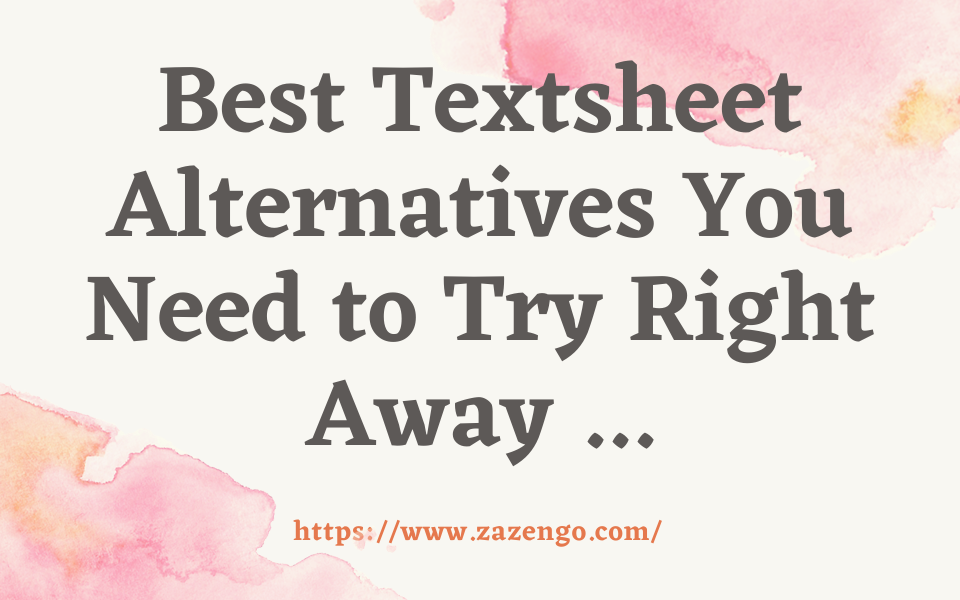 Best Textsheet Alternatives You Need To Try Right Away …
