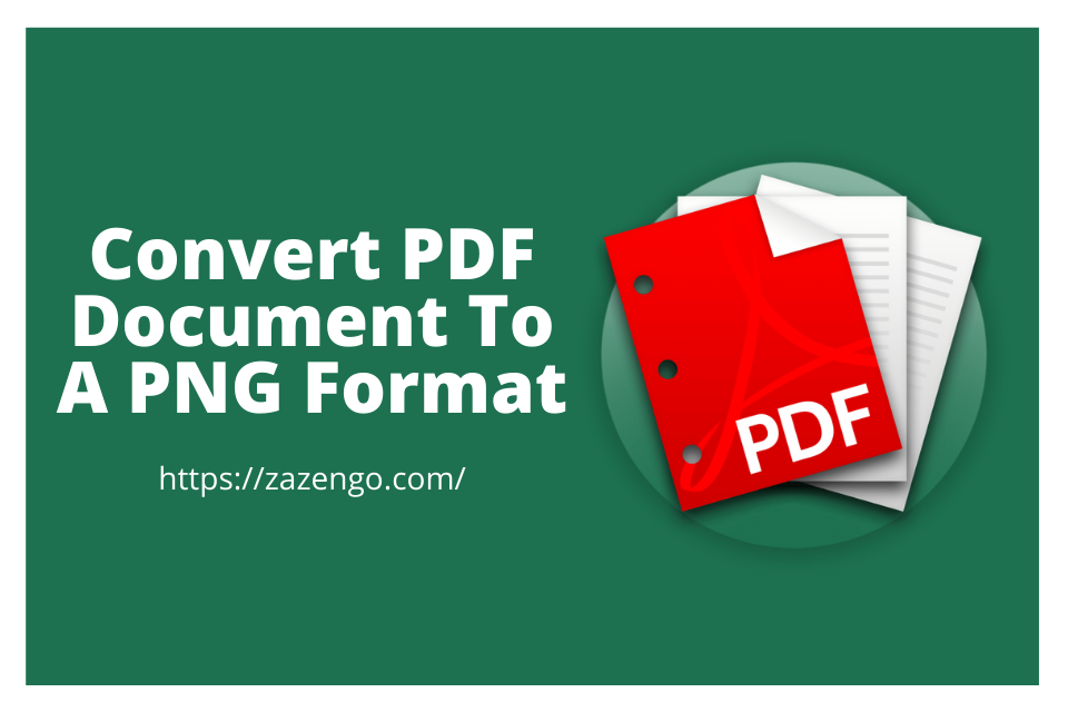 Convert PDF Document To A PNG Format