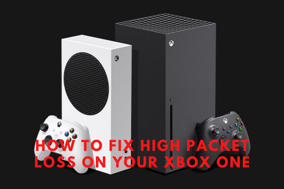 How To Fix High Packet Loss For Xbox One